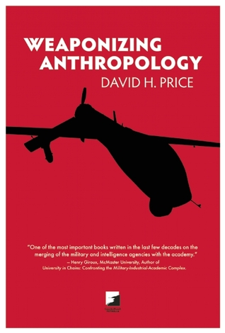 Weaponizing Anthropology: Social Science in Service of the Militarized State