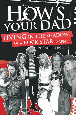How's Your Dad: Living in the Shadow of a Rock Star Parent