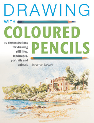 Drawing with Coloured Pencils by Jonathan Newey