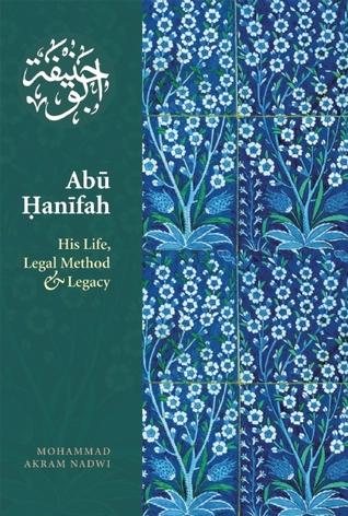 abu-hanifah-his-life-legal-method-legacy