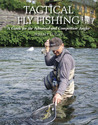 Tactical Fly Fishing: A Guide for the Advanced and Competition Angler