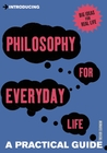 Introducing Philosophy for Everyday Life: A Practical Guide