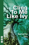 Cling To Me Like Ivy