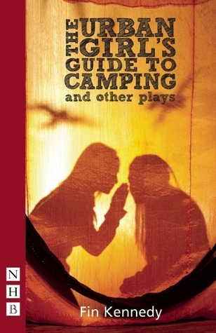 The Urban Girl's Guide to Camping and Other Plays