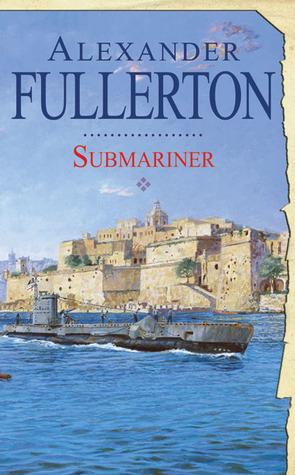 Submariner by Alexander Fullerton