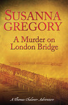 A Murder on London Bridge (Thomas Chaloner, #5)