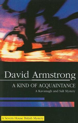 A Kind of Acquaintance: A Kavanagh and Salt Mystery (Severn House British Mysteries