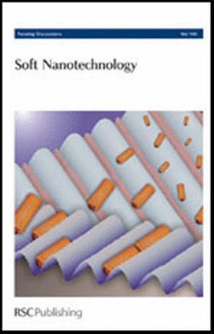 Soft Nanotechnology: Faraday Discussions No 143