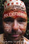 An Idiot Abroad by Karl Pilkington