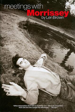 Meetings with Morrissey by Len Brown