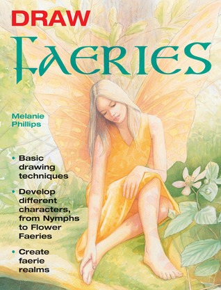 Draw Faeries: Basic Drawing Techniques*Develop Different Characters, from Nymphs to Flower Faeries*Create Faerie Realms