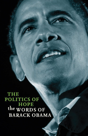 The Politics of Hope: The Words of Barack Obama