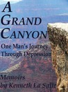 A Grand Canyon, One Man's Journey through Depression