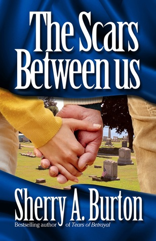 The Scars Between Us by Sherry A. Burton
