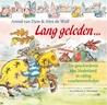 Lang geleden: de geschiedenis van Nederland in 50 voorleesverhalen
