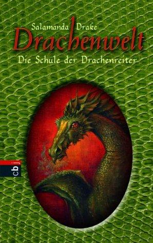 Drachenwelt: Die Schule der Drachenreiter