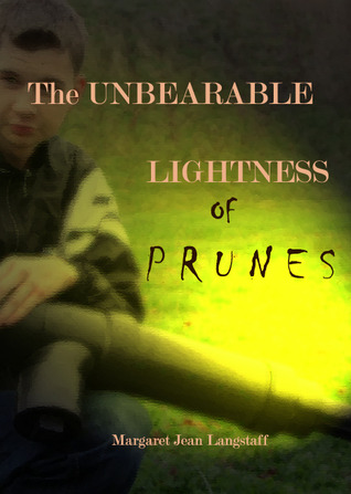 The Unbearable Lightness of Prunes
