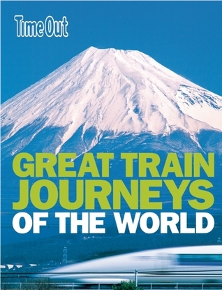 Time Out Great Train Journeys of the World