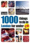 Time Out 1000 Things to Do in London for Under £10