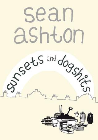 Sunsets and Dogshits by Sean Ashton