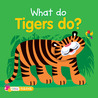 What Do Tigers Do?