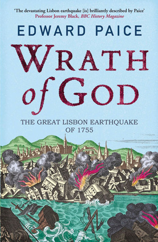 Wrath of God: The Great Lisbon Earthquake of 1755 por Edward Paice