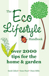 The Eco Lifestyle Handbook: Over 2000 Tips for the HomeGarden