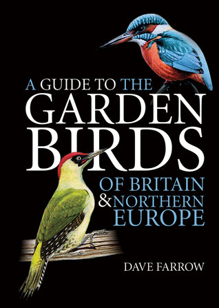 A Guide to the Garden Birds of Britain & Northern Europe