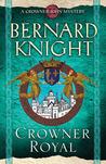 Crowner Royal (Crowner John Mystery, #13)