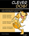Clever Dog: Life Lessons From the World's Most Successful Animal
