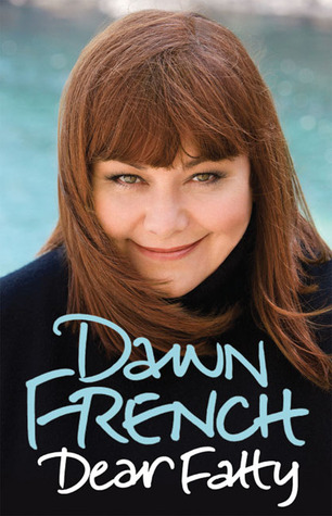 Dear Fatty by Dawn French