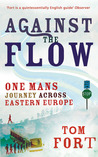 Against the Flow: Wading Through Eastern Europe