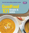 Good Food: SoupsSides: Triple-tested recipes