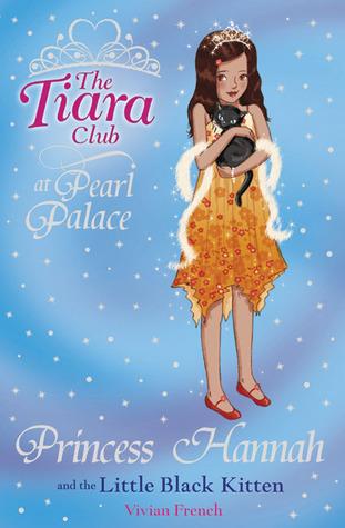 Princess Hannah and the Little Black Kitten (The Tiara Club at Pearl Palace, #1)