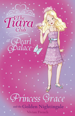 Princess Grace and the Golden Nightingale (The Tiara Club at Pearl Palace, #4)