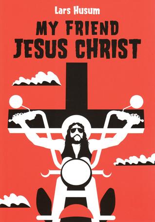 My Friend Jesus Christ by Lars Husum