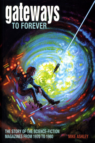 Gateways to Forever (The Story of the Science-Fiction Pulp Magazines, #3)