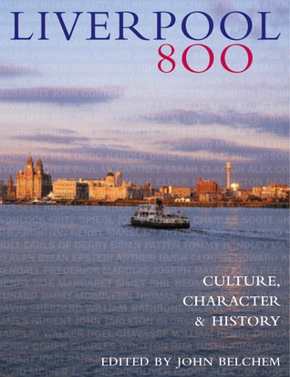 Liverpool 800 by John Belchem