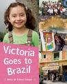 Victoria Goes to Brazil by Maria de Fatima Campos