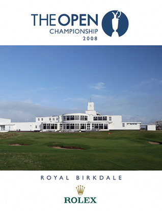 The Open Championship: Royal Birkdale 2008 por Royal and Ancient Golf Club of St. Andrews