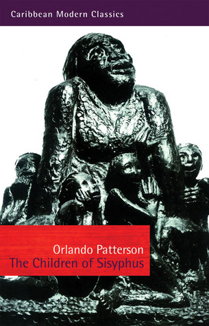 The Children of Sisyphus by Orlando Patterson