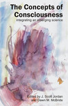 The Concepts of Consciousness: Integrating an Emerging Science