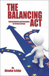 The Balancing ACT: National Identity and Sovereignty for Britain in Europe
