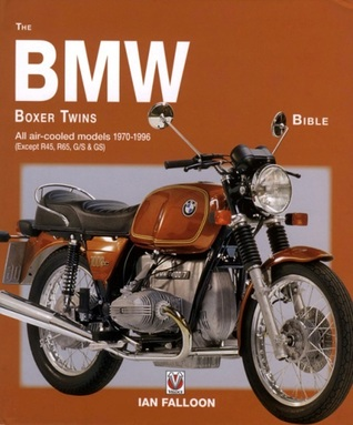 The BMW Boxer Twins Bible: All air-cooled models 1970-1996 (Except R45, R65, G/S GS)