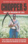Chopper 5: Don't Go Breaking My Legs