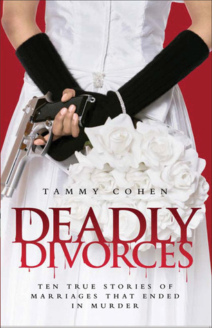 Descargas de libros electrónicos epub Deadly Divorces: Twelve True Stories of Marriages that Ended in Murder
