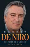 Robert De Niro: Portrait of a Legend