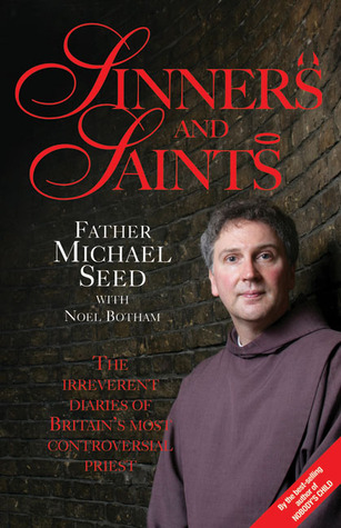 Sinners and Saints: The Irreverent Diaries of Britain's Most Controversial Priest