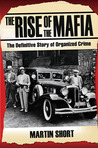The Rise of the Mafia: The Definitive Story of Organized Crime