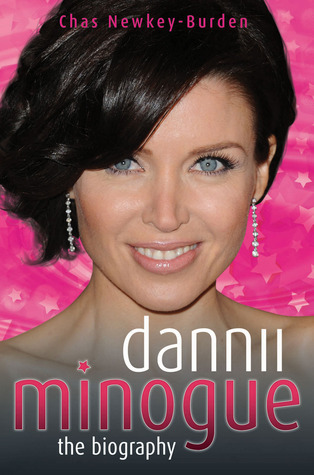 Dannii Minogue: The Biography